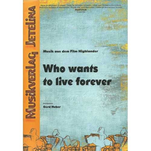 Who wanst to live forever (stemmenset)