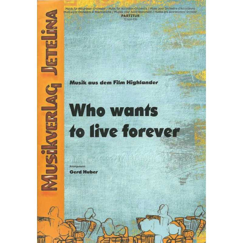 Who wanst to live forever (partituur)