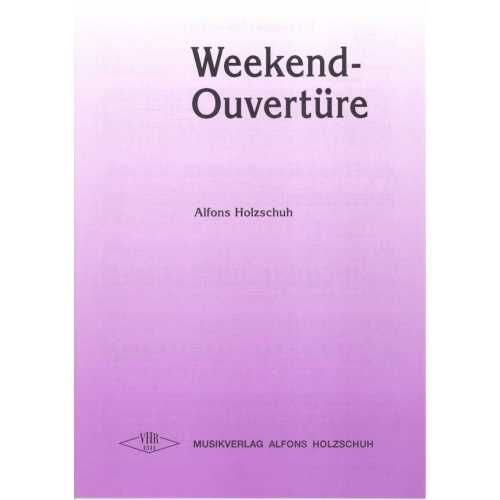Weekend-Ouvertüre (Alfons Holzschuh)